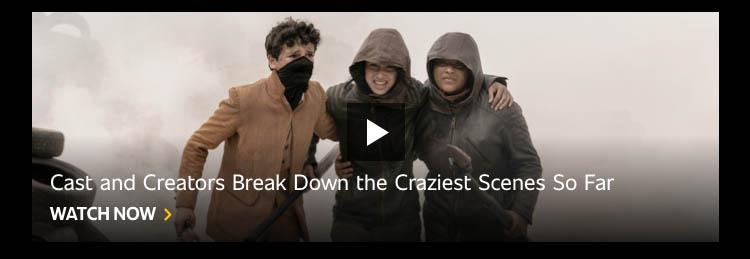 Cast and Creators Break Down the Craziest Scenes So Far