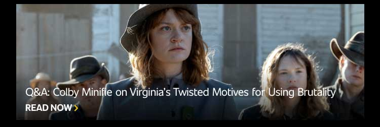 Q&A: Colby Minifie on Virginia's Twisted Motives for Using Brutality
