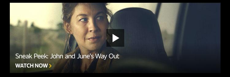 Sneak Peek: John and June's Way Out